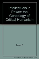 Intellectuals in power: A genealogy of critical humanism