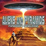 Aliens and Pyramids: Forbidden Knowledge | J. Michael Long