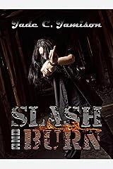 Slash and Burn (Bullet Series Book 5) Kindle Edition