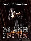 Slash and Burn (Bullet Series Book 5)