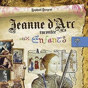 Jeanne d'Arc racontée aux enfants | Livre audio