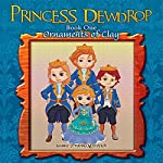 Princess Dewdrop: Ornaments of Clay | Jeanne (Provins) Perozich
