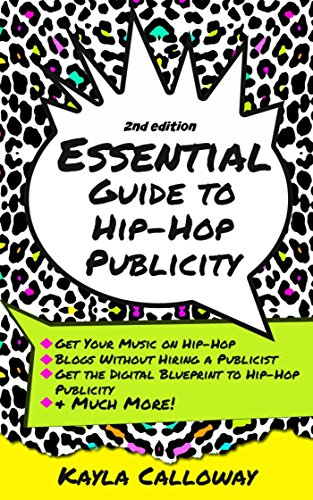 The Essential Guide to Hip-Hop Publicity 2nd Edition
