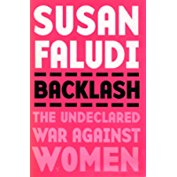Backlash: The Undeclared War Against Women