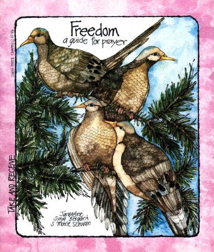 Freedom: A Guide For Prayer (Take & Receive Series) (Take and Receive)