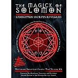 Magick of Solomon: Lemegeton Secrets Revealed