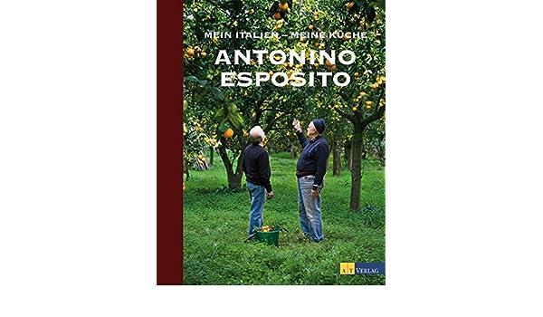 Mein Italien - meine Küche: Antonio Esposito: 9783038007234 ...