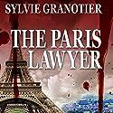 The Paris Lawyer (La Rigole du Diable) Audiobook by Sylvie Granotier, Anne Trager - translator Narrated by Helen Lloyd
