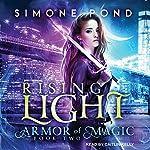 Rising Light: Armor of Magic Series, Book 2   Simone Pond