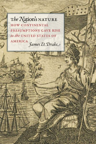 The Nation's Nature: How Continental Presumptions Gave Rise to the United States of America