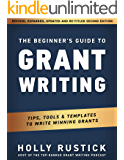 The Beginner's Guide to Grant Writing: Tips, Tools, & Templates to Write Winning Grants