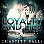 Loyalty and Lies: Chastity Falls, Book 1 | L. A. Cotton
