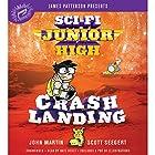 Sci-Fi Junior High: Crash Landing Hörbuch von John Martin, Scott Seegert Gesprochen von: Nate Begle