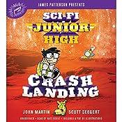 Sci-Fi Junior High: Crash Landing | John Martin, Scott Seegert