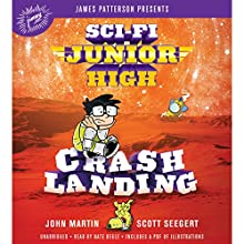 Sci-Fi Junior High: Crash Landing Audiobook by John Martin, Scott Seegert Narrated by Nate Begle