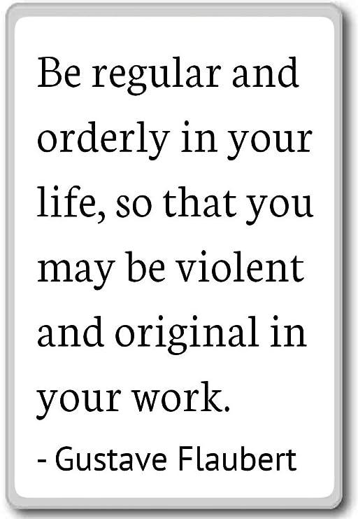 Ser ordinario y ordenada en su vida, So... - Gustave Flaubert ...