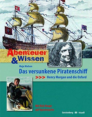 Abenteuer & Wissen. Das versunkene Piratenschiff - Henry Morgan und die Oxford