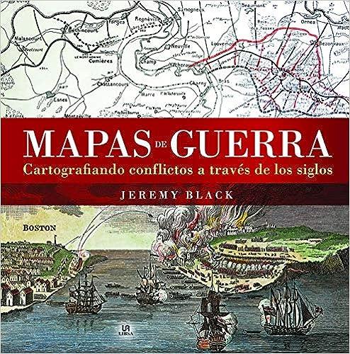 MAPAS DE GUERRA CARTOGRAFIANDO CONFLICTO