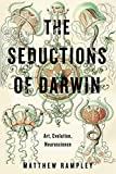 "BOOKS RECEIVED: Matthew Rampley, ""The Seductions of Darwin: Art, Evolution, Neuroscience"" (Penn State UP, 2017)"