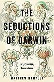 "BOOKS RECEIVED: Matthew Rampley, ""The Seductions of Darwin: Art, Evolution, Neuroscience"" (Penn State UP, 2017)"