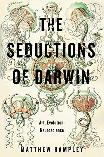 The Seductions of Darwin: Art, Evolution, Neuroscience por Matthew Rampley
