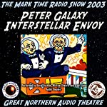 Peter Galaxy, Interstellar Envoy: The Great Northern Audio Theatre | Brian Price,Jerry Stearns