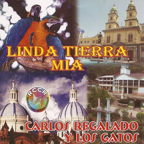 Linda Tierra Mía by Carlos Regalado & Los Gatos on Amazon Music - Amazon.com
