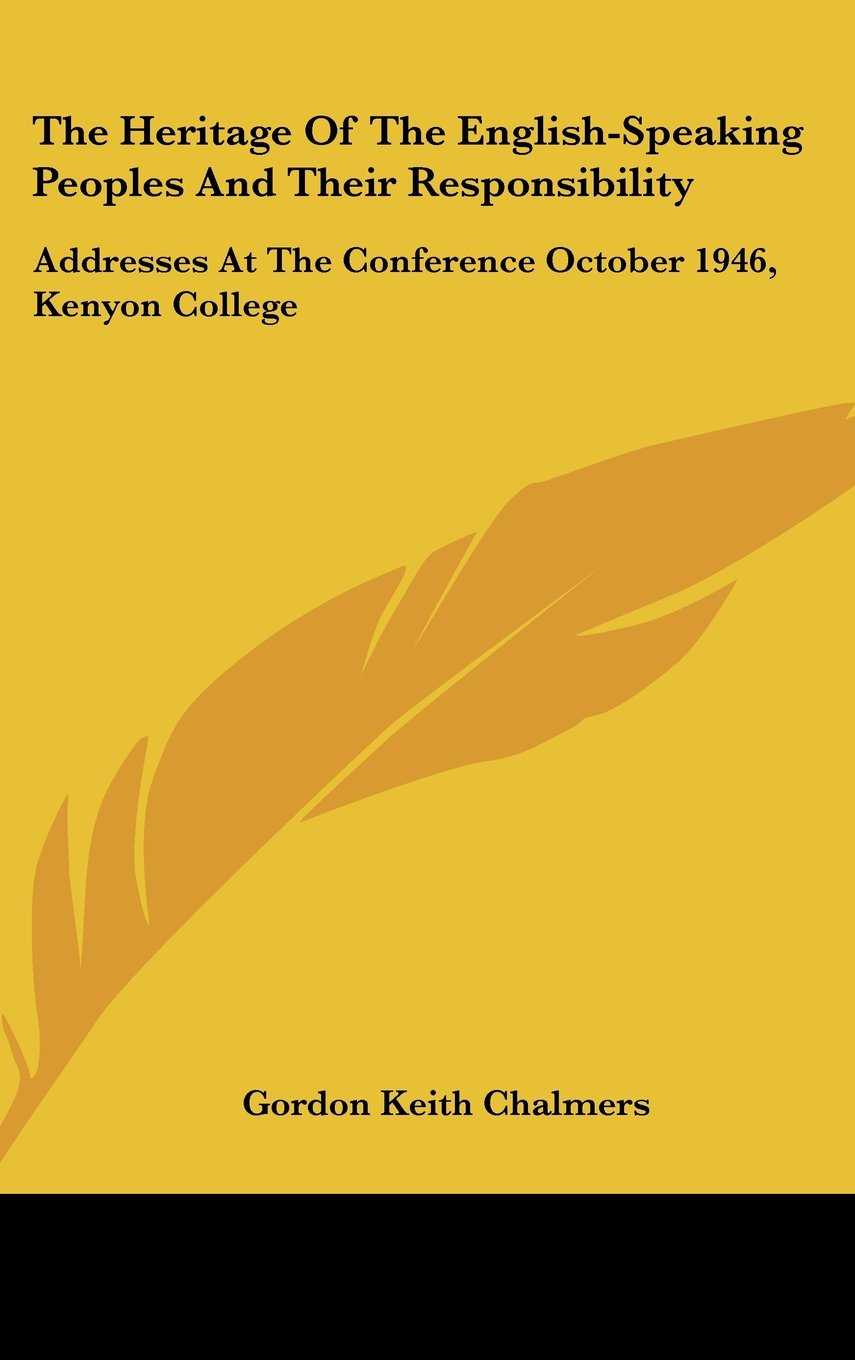 Download The Heritage of the English-Speaking Peoples and Their Responsibility: Addresses at the Conference October 1946, Kenyon College PDF ePub ebook