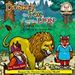 The Donkey, Fox, and the Lion | Carl Sommer
