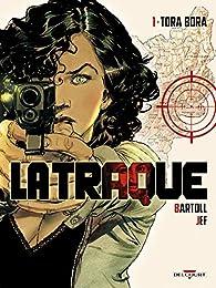 La Traque, tome 1 : Tora Bora par Jean-Claude Bartoll