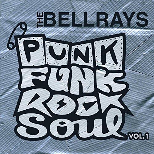Bellrays - Punk Funk Rock Soul Vol.1