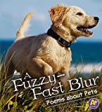 A Fuzzy-Fast Blur: Poems about Pets (Poetry)