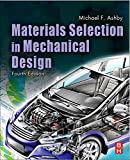 Materials Selection in Mechanical Design, Fourth Edition