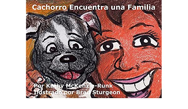 Cachorro Encuentra una Familia. (Spanish Edition) - Kindle edition by Kathy McKenzie-Runk, Brad Sturgeon, Alexandra Goodwin.