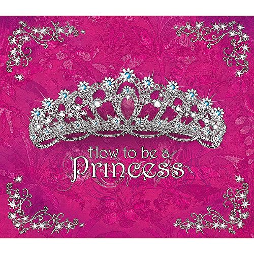 How to Be a Princess pdf epub