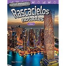 Ingeniería asombrosa: Rascacielos notables: Área (Engineering Marvels: Stand-Out Skyscrapers: Area) (Ingeniería asombrosa/ Engineering Marvels: Mathematics Readers) (Spanish Edition)
