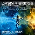 Casimir Bridge: Anghazi Series, Book 1 Audiobook by Darren D. Beyer Narrated by Emily Beresford