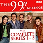 The 99p Challenge: Series 1-5: The Complete BBC Radio 4 Collection | Kevin Cecil,Andy Riley