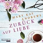 Zurück auf Liebe | Mary Kay Andrews