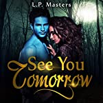See You Tomorrow | L.P. Masters