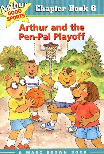 Arthur and the Pen-Pal Playoff: Arthur Good Sports Chapter Book 6 (Arthur Good Sports Chapter Books)
