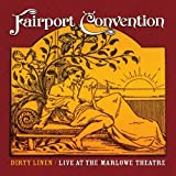Dirty Linen - Live At The Marlowe Theatre by Fairport Convention (2010-12-07)