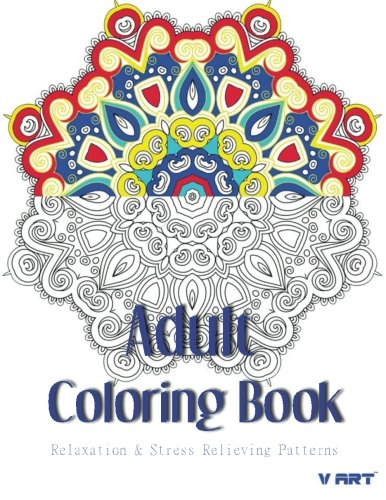 Read Online Adult Coloring Book: Coloring Books For Adults : Relaxation & Stress Relieving Patterns (Volume 31) PDF