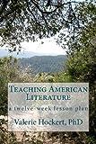 Teaching American Literature, Valerie Hockert, 1477643567
