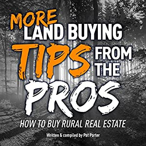 More Land Buying Tips from the Pros Audiobook