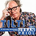 Tilt! Der etwas andere Jahresrückblick 2017 Performance by Urban Priol Narrated by Urban Priol