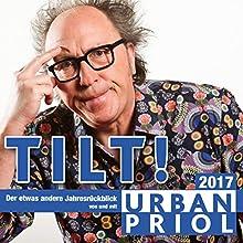 Tilt! Der etwas andere Jahresrückblick 2017 Hörspiel von Urban Priol Gesprochen von: Urban Priol