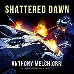 Shattered Dawn | Anthony Melchiorri