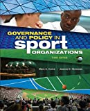 Governance and Policy in Sport Organizations, Mary A Hums, Joanne C. MacLean, 193443275X