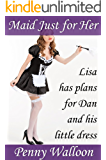 Maid Just for Her: Continuing His Crossdressing Submission (Maid for Her Book 2)
